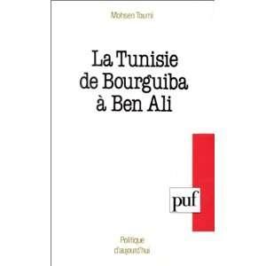 La Tunisie de Bourguiba a Ben Ali (Politique daujourdhui) (French