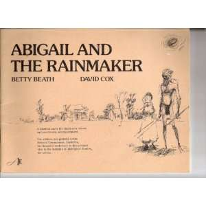 Abigail and the Rainmaker Betty Beath, David Cox Books