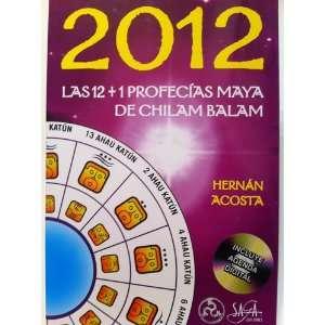 : 2012 Las 12+1 Profecias Maya De Chilam Balam: Hernan Acosta: Books