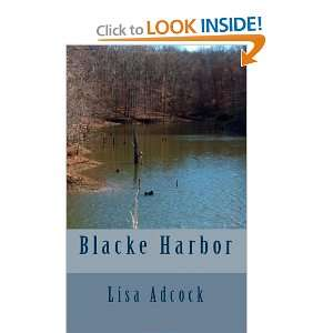 Blacke Harbor (9781463762261): Lisa Adcock: Books