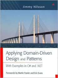 Applying Domain-Driven Design and Patterns: With Examples in C#