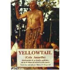 Yellowtail   (Cola amarilla) : autobiografía de un hombre medicina y