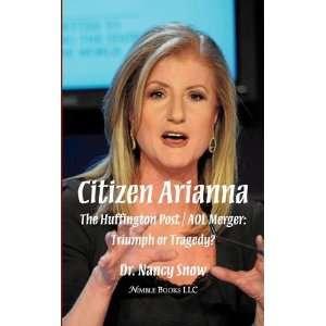 Citizen Arianna The Huffington Post / AOL Merger Triumph