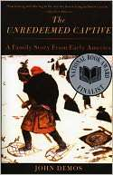 The Unredeemed Captive A Family Story from Early America by John