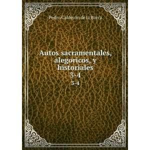 alegoricos, y historiales. 3 4: Pedro Calderón de la Barca: Books
