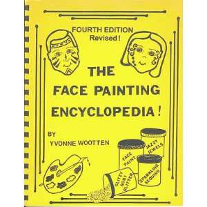 The Face Painting Encyclopedia Yvonne Wootten Books