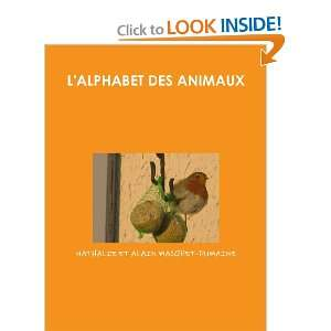 LALPHABET DES ANIMAUX (French Edition) (9781445729435