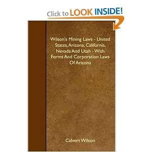Wilsons Mining Laws   Unied Saes, Arizona, California