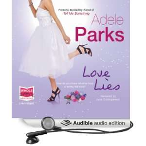 Love Lies (Audible Audio Edition) Adele Parks, Jane