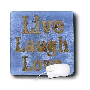 Blue Jeans Live, Laugh, Love  Inspirational Quotes   Mouse Pads