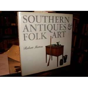 Southern Antiques & Folk Art (9780848704209): Robert
