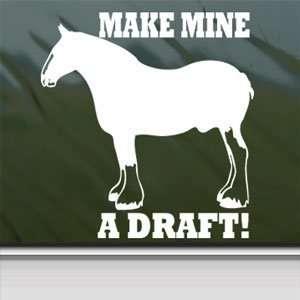 Make Mine A Draft White Sticker Horse Laptop Vinyl Window