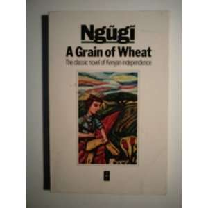 A Grain of Wheat, Revised Edition (9780435908362): Ngugi