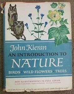 to Nature by John Kieran Birds Wild Flowers Trees HCDJ 1966
