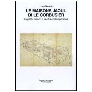 Le maisons Jaoul di Le Corbusier. La pétit maison e la