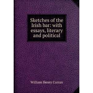 bar with essays, literary and political William Henry Curran Books