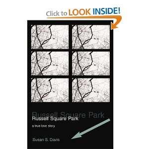 Square Park a true love story (9780595288854) Susan Davis Books