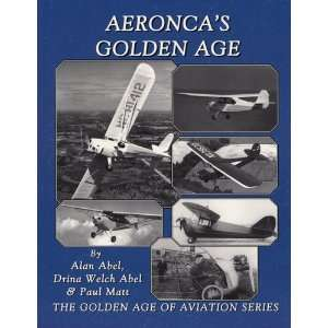 Aeroncas Golden Age (9781891118593) Alan Abel Books