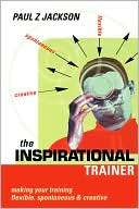 The Inspirational Trainer Paul Jackson