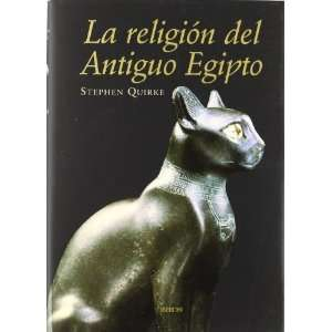 La religion del antiguo Egipto / the Religion of Ancient