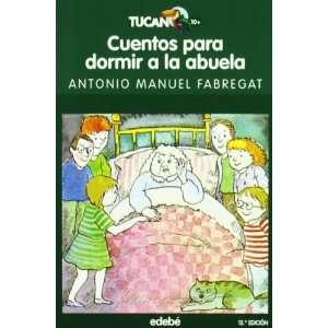 Cuentos para dormir a la abuela / Stories for Grandmas Bedtime (Tucan