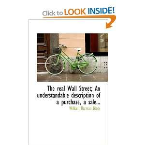 The real Wall Street; An understandable description of a purchase, a