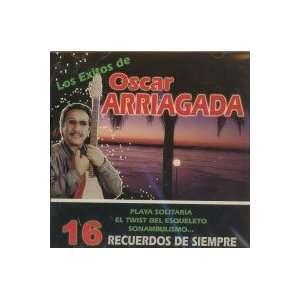 Los Exitos 16 Recuerdos De Siempre: OSCAR ARRIAGADA: Music