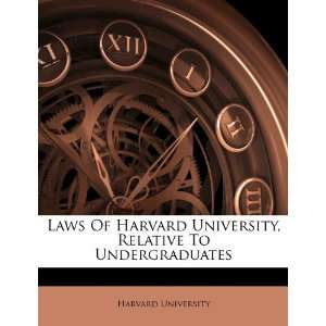 Relative To Undergraduates (9781246731705) Harvard University Books