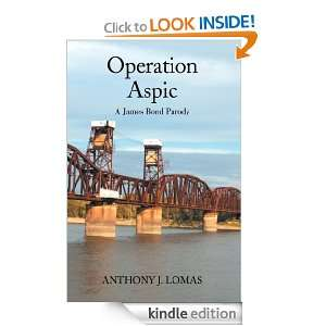 Operation Aspic: A James Bond Parody: Anthony J. Lomas:
