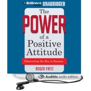 The Power of a Positive Attitude Discovering the Key to