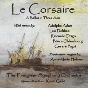 Corsaire   A Ballet in Three Acts Evergreen Symphony Orchestra Music