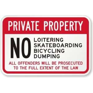 Private Property No Loitering, Skateboarding, Bicycle, Dumping