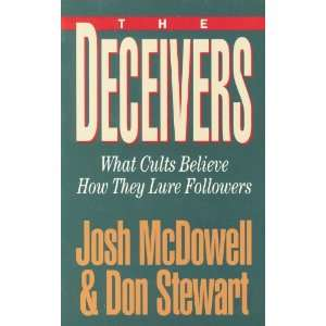 They Lure Followers (9780898403428): Josh McDowell, Don Stewart: Books
