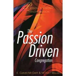Passion Driven Congregation (9780687023059): M. Kent Millard: Books