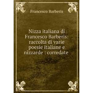 Nizza italiana di Francesco Barberis: raccolta di varie poesie
