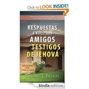 Respuestas a Nuestros Amigos Testigos de Jehova (Spanish Edition