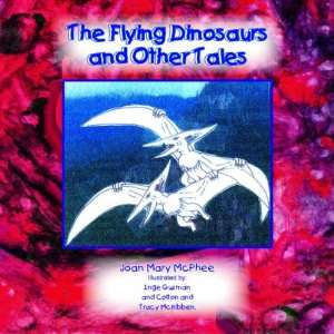 Dinosaurs and Other Tales (9781413487794): Joan Mary McPhee: Books