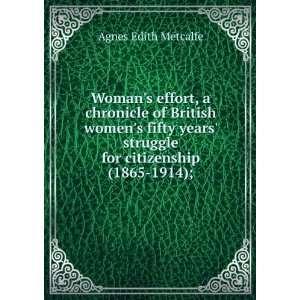 for citizenship (1865 1914);: Agnes Edith Metcalfe:  Books