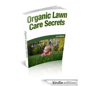 Organic Lawn Care Secrets: Jim Blake:  Kindle Store