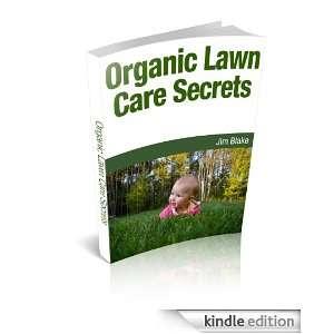 Organic Lawn Care Secrets: Jim Blake:  Kindle Store