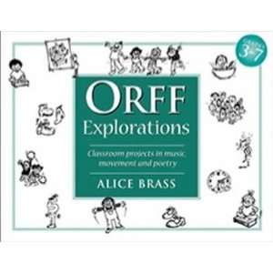 Orff Explorations Classroom Projects in Music, Movement