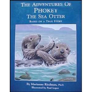 The Adventures of Phokey the Sea Otter: Based on a True