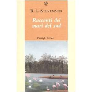 Racconti dei mari del sud (9788836811656): Robert L. Stevenson: Books