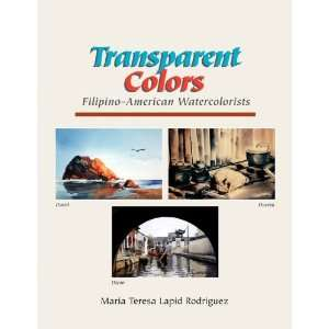 Transparent Colors (9781425764968) Ma. Teresa Lapid Rodriguez Books