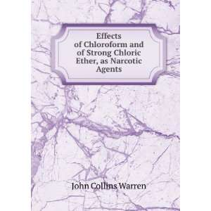 Effects of Chloroform and of Strong Chloric Ether, as