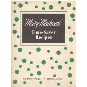 Mary Mathews Time Saver Recipes: A. E. Staley:  Books