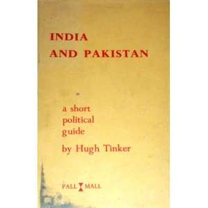 India and Pakistan A Political Analysis Hugh Tinker Books