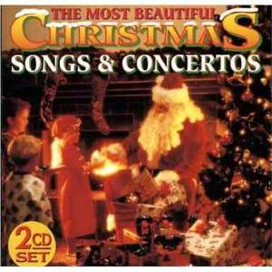 The Most Beautiful Christmas Songs & Concerts: Various Artists: Music