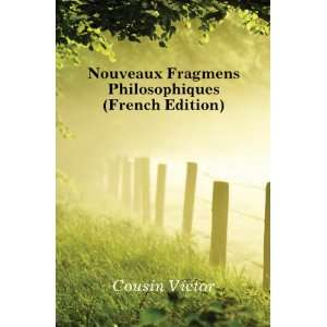 Fragmens Philosophiques (French Edition) Cousin Victor Books