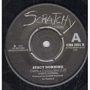 STAR 7 INCH (7 VINYL 45) UK SCRATCHY 1974: STACY DORNING: Music